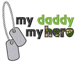 My Daddy My Hero embroidery design