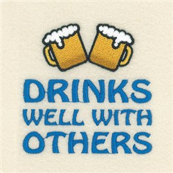 Drinks Well With Others embroidery design