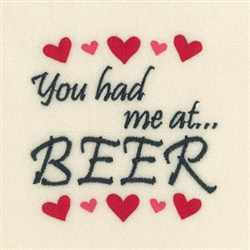You Had Me At Beer embroidery design