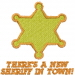 THERES A NEW SHERIFF IN TOWN embroidery design