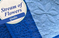 Stream of Flowers Quilts