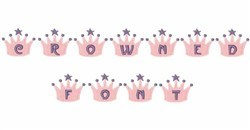 Crowned Font embroidery font