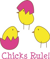 Chicks Rule print art