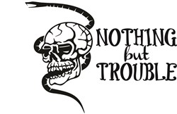 Nothing But Trouble print art