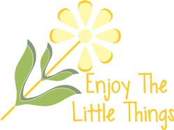 Enjoy The Little Things print art