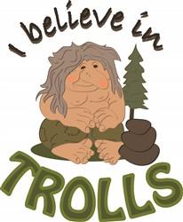 Believe In Trolls print art