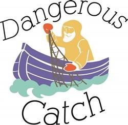 Dangerous Catch print art