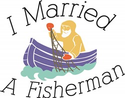 Married A Fisherman print art