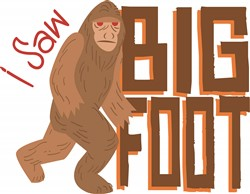 I Saw Bigfoot! print art