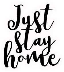 Just Stay Home print art