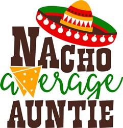 Nacho Average Auntie print art