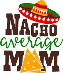 Nacho Average Mom print art