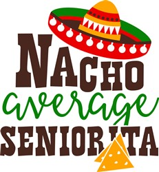 Nacho Average Seniorita print art