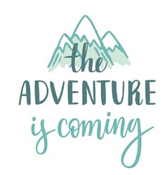 Adventure Is Coming print art