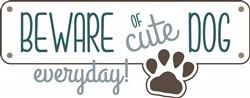 Beware Of Cute Dog print art