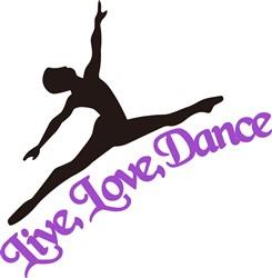 Live, Love, Dance print art