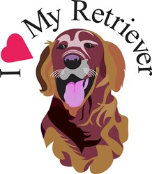 I Love My Retriever print art