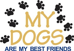 My Dogs Are My Best Friends print art
