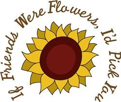 If Friends were Flowers print art