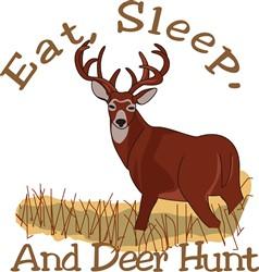 Eat, Sleep & Deer Hunt print art