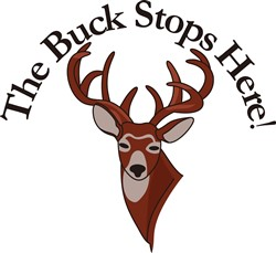 The Buck Stops Here! print art