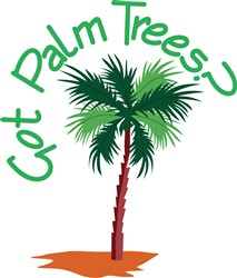 Got Palm Trees? print art