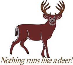 Nothing Runs like a Deer print art