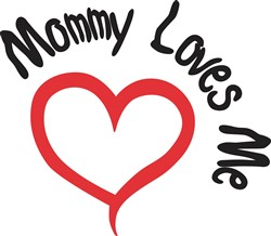 Mommy Loves Me print art
