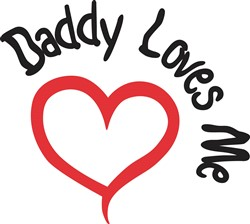 Daddy Loves Me print art
