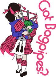 Got Bagpipes? print art