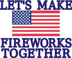 Lets Make Fireworks print art