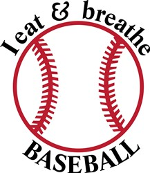 I Eat & Breathe Baseball print art