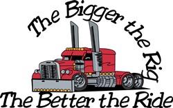 The Bigger the Rig print art