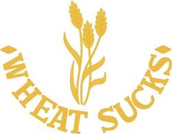Wheat Sucks print art