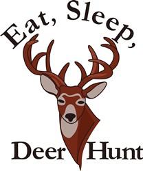 Eat, Sleep & Deer Hunt! print art