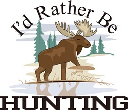 Id Rather Be Hunting print art