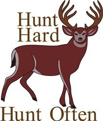 Hunt Hard Hunt Often print art