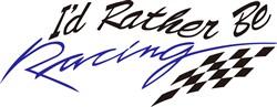 Id Rather Be Racing print art