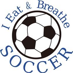 I Eat & Breathe Soccer print art