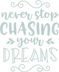 Never Stop Chasing Dreams print art
