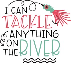 Tackle Anything On The River print art