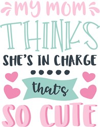 Moms In Charge Cute Funny Baby Toddler Quote Saying Phrase print art