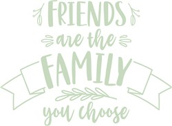 Friends Are Family print art