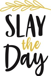 Slay The Day print art