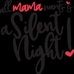 Mama Wants A Silent Night print art