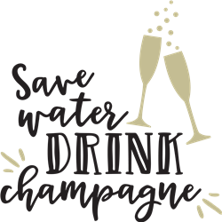 Save Water Drink Champagne print art
