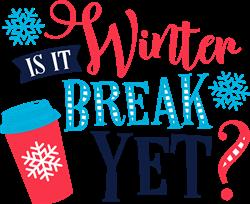 Winter Break Yet? print art