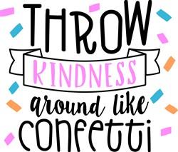 Throw Kindness Like Confetti print art