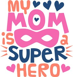 My Mom Is A Superhero print art