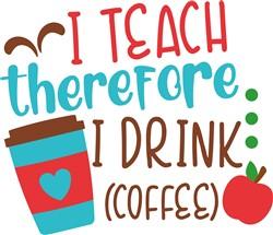 Drink Coffee & Teach print art